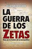 La guerra de los zetas: Viaje por la frontera de la necropolítica (Spanish Edition)
