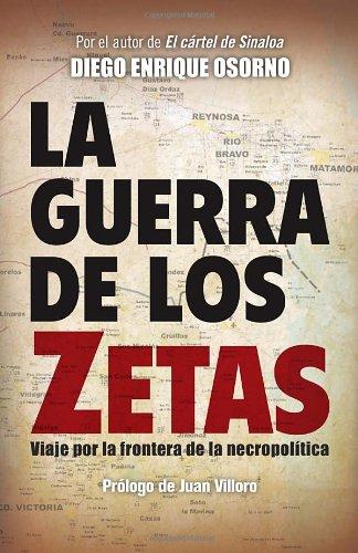 Descargar Libro La Guerra De Los Zetas: Viaje Por La Frontera De La Necropolitica Diego Enrique Osorno