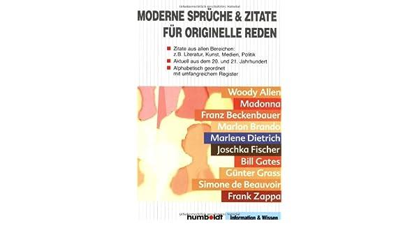 Moderne Sprueche U0026 Zitate Fuer Originelle Reden Zitate Aus Allen Bereichen:  Z.B. Literatur, Kunst, Medien, Politik   Aktuell Aus Dem 20. Und 21.