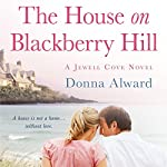 The House on Blackberry Hill | Donna Alward