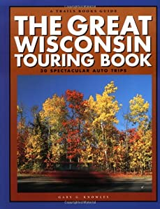 The Great Wisconsin Touring Book : 30 Spectacular Auto Trips