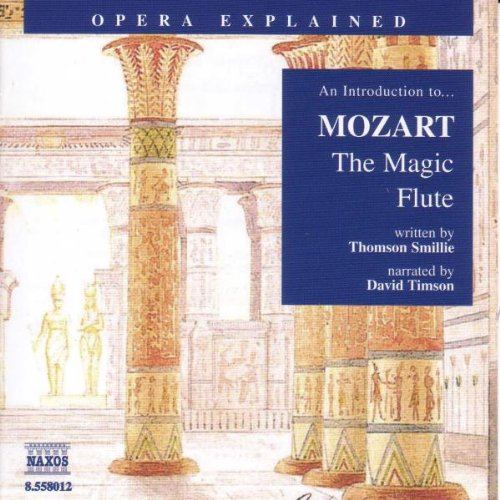 The Magic Flute: An Introduction to Mozart's Opera (Opera Explained)