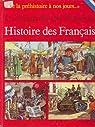 Histoire des Français (La Vie privée des hommes) par Probst