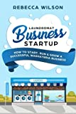 img - for Laundromat Business Startup: How to Start, Run & Grow a Successful Washateria Business book / textbook / text book