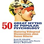 50 Great Myths of Popular Psychology: Shattering Widespread Misconceptions About Human Behavior | Scott O. Lilienfeld,Steven Jay Lynn,John Ruscio,Barry L. Beyerstein
