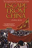 download ebook escape from china: the long journey from tiananmen to freedom by zhang boli (2003-05-27) pdf epub