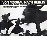 img - for Von Moskau Nach Berlin Der Krieg Im Osten 1941 - 45, Gesehen Von Russischen Fotografen book / textbook / text book