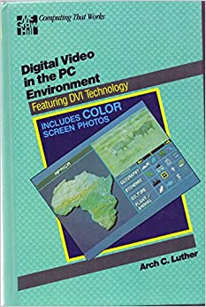 Digital Video in the PC Environment (Computing that works)