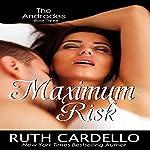 Maximum Risk: The Andrades, Book 3 | Ruth Cardello