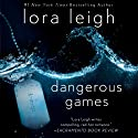Dangerous Games: Tempting SEALs, Book 2 Hörbuch von Lora Leigh Gesprochen von: Clarissa Knightly