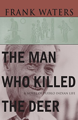The Man Who Killed The Deer: A Novel of Pueblo Indian - Pueblo In Stores Co