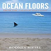 Ocean Floors: From the Tales of Dan Coast, Volume 2 | Rodney Riesel