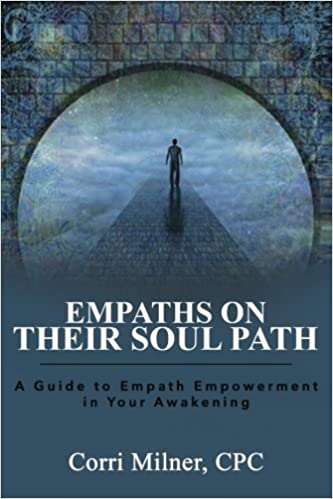 Empaths On Their Soul Path: A Guide To Empath Empowerment In Your