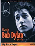 img - for Classic Bob Dylan 1962-69 by Andy Gill (2009-08-02) book / textbook / text book