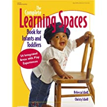 Complete Learning Spaces Book for Infants and Toddlers (Gryphon House)