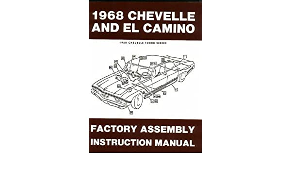 1968 chevelle & el camino factory assembly instruction manual covers  chevelle, malibu, ss, monte carlo, station wagons, and el camino chevy  chevrolet 68: gm