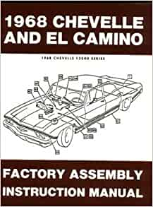 [DVZP_7254]   1968 CHEVELLE & EL CAMINO FACTORY ASSEMBLY INSTRUCTION MANUAL Covers  Chevelle, Malibu, SS, Monte Carlo, Station Wagons, and El Camino CHEVY  CHEVROLET 68: GM CHEVY CHEVROLET CHEVELLE EL CAMINO MALIBU, GM CHEVY | Delco Radio Wiring Diagram 1968 Chevelle |  | Amazon.com