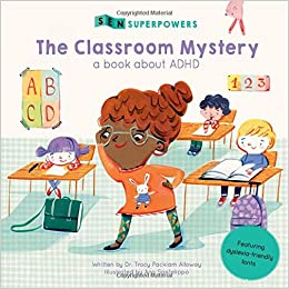 The Superpowers Of Adhd Psychologists >> The Classroom Mystery A Book About Adhd Sen Superpowers