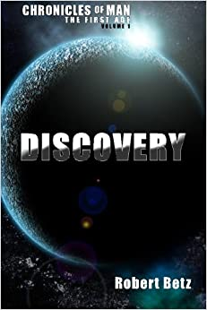 Discovery: Volume 1 (Chronicles of Man - The First Age)