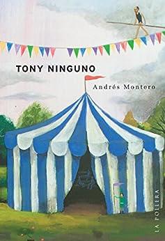 Tony Ninguno (Spanish Edition) by [Andrés Montero]