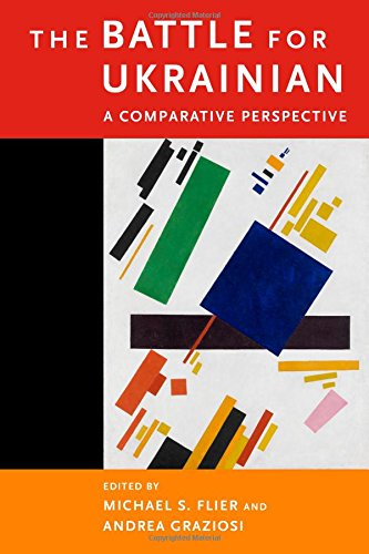 The Battle for Ukrainian: A Comparative Perspective (Harvard Papers in Ukrainian Studies)