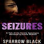 Seizures: A Tale of the Zombie Apocalypse | Sparrow Black