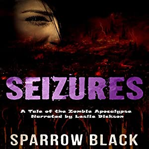 Seizures: A Tale of the Zombie Apocalypse Audiobook