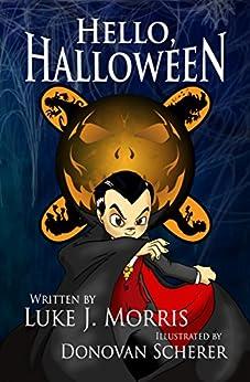 Hello, Halloween by [Morris, Luke J.]