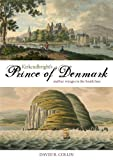 Kirkcudbright's Prince of Denmark, David R. Collin, 1849950881