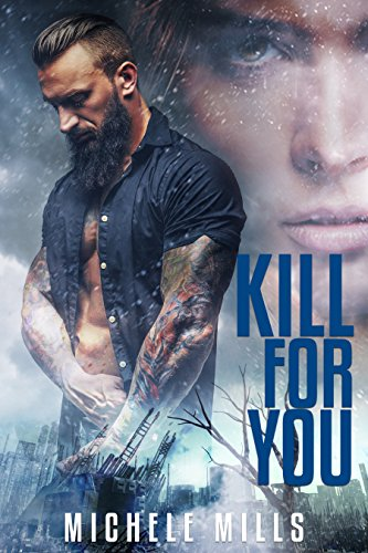 Kill For You (Catastrophe Series Book 2) by [Mills, Michele]