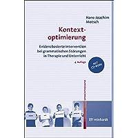 Kontextoptimierung: Evidenzbasierte Intervention bei grammatischen Störungen in Therapie und Unterricht