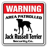 Jack Russell Terrier Security Sign | Indoor/Outdoor | Funny Home Décor for Garages, Living Rooms, Bedroom, Offices | SignMission Area Patrolled Watch Dog Warning Owner Breed Sign Decoration