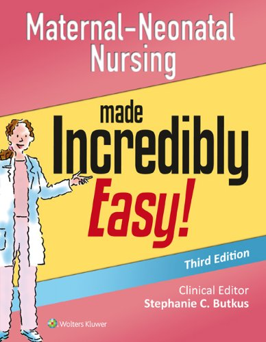 Maternal-Neonatal Nursing Made Incredibly Easy! (Incredibly Easy! Series®) by LWW