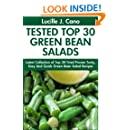 Tried Top Class 30 Green Bean Salads: Latest Collection of Top 30 Tested, Proven, Most-Wanted Delicious, Super Easy And Quick Green Bean Salad Recipes For Everyone