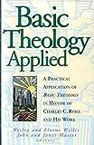 Basic Theology, Wesley Willis, Elaine Willis, 1564764427