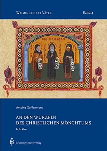 An den Wurzeln des christlichen Mönchtums (Weisungen der Väter)