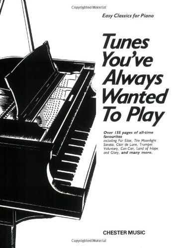 Tunes You've Always Wanted to Play: Piano Solo