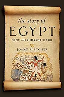 Book Cover: The Story of Egypt : The Civilization That Shaped the World