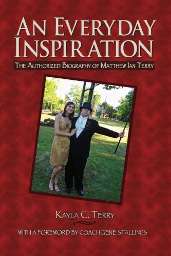 Download An Everyday Inspiration: The Authorized Biography of Matthew Ian Terry ebook