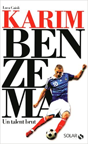 Karim Benzema, un talent brut