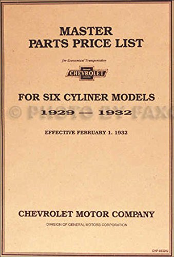A MUST FOR RESTORERS & OWNERS - A 1929 1930 1931 1932 CHEVROLET CAR & TRUCK 6 CYL. MASTER PARTS IDENTIFICATION MANUAL - CATALOG - GUIDE - Part Numbers, Model - Steering Cars Suspension And