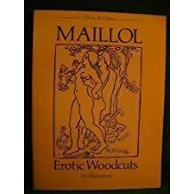 Maillol Erotic Woodcuts: 135 Illustrations (Dover Art Library) by Aristide Maillol (1988-02-01)