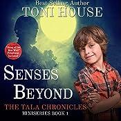 Senses Beyond: The Tala Chronicles Miniseries | Toni House