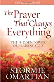 The Prayer That Changes Everything®, Stormie Omartian, 0736947507
