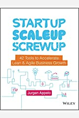 Startup, Scaleup, Screwup: 42 Tools to Accelerate Lean and Agile Business Growth Kindle Edition