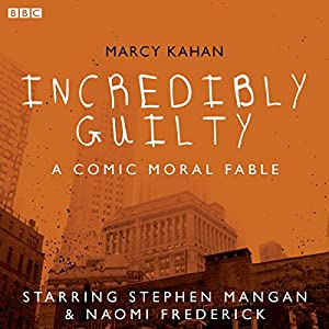Incredibly Guilty: A Comic Moral Fable Radio/TV Program
