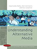 Understanding Alternative Media (Issues in Cultural and Media Studies (Paperback))