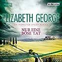Nur eine böse Tat: Ein Inspector-Lynley-Roman Hörbuch von Elizabeth George Gesprochen von: Stefan Wilkening