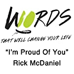 I'm Proud of You: 10 Words | Rick McDaniel