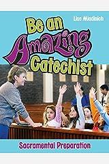 Be an Amazing Catechist: Sacramental Preparation Single Issue Magazine